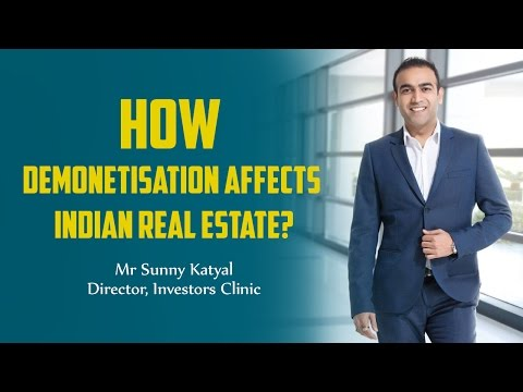 7 Surprising Ways How Demonetisation affects Indian Real Estate - By Mr Sunny Katyal