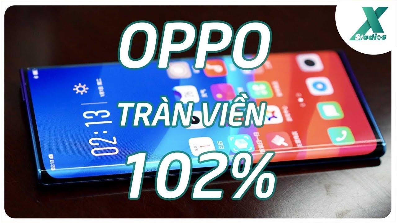 """Điện thoại Oppo """"thác nước"""" tràn viền 102%"""