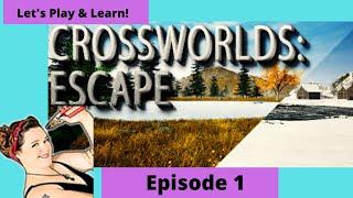 crossworlds Escape Lets Play & Learn Episode 1