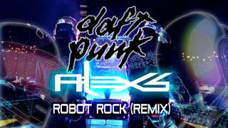 Daft Punk - Robot Rock (Alex S. Remix)