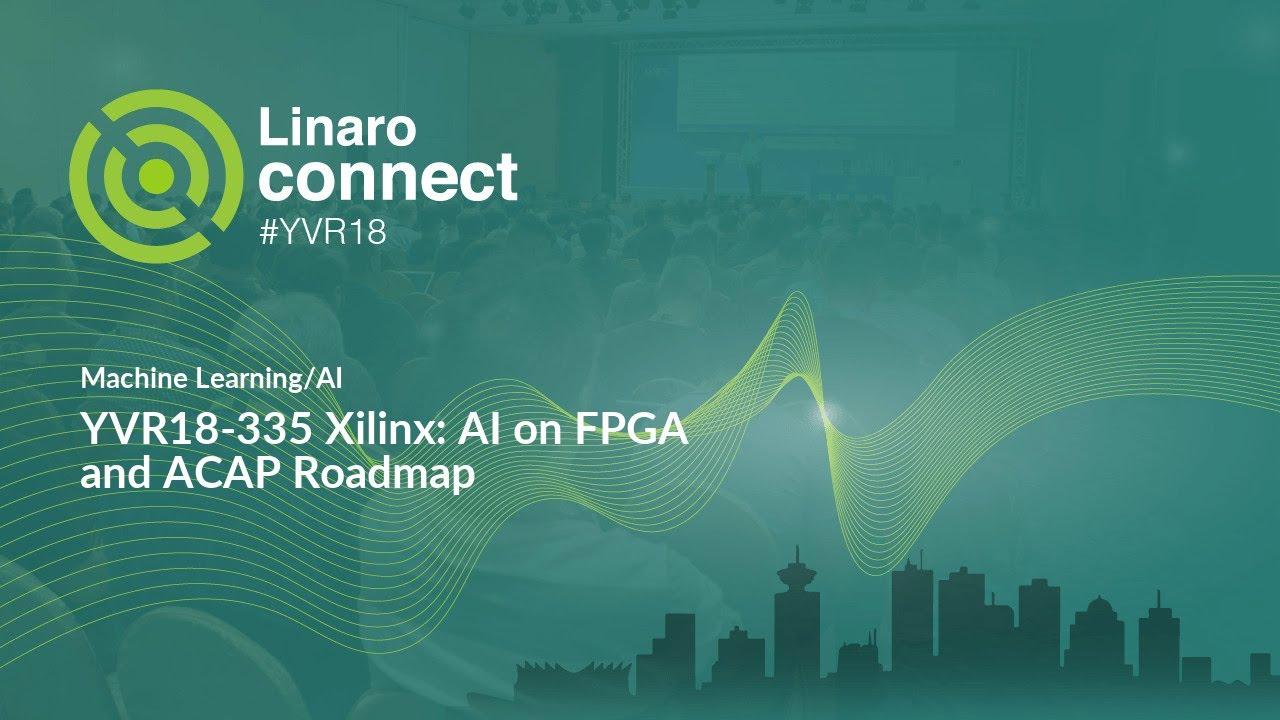 YVR18-335 Xilinx: AI on FPGA and ACAP Roadmap