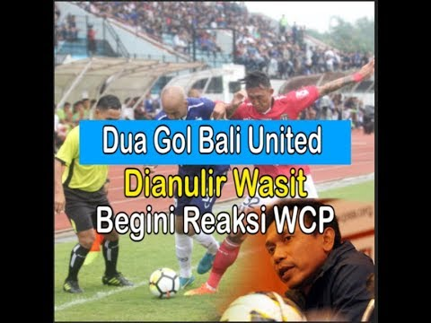Dua Gol Bali United Dianulir Wasit, Begini Reaksi WCP
