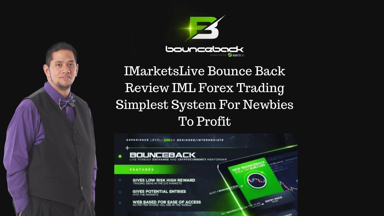 IMarketsLive Bounce Back Review IML Forex Trading Simplest System For Newbies To Profit - YouTube