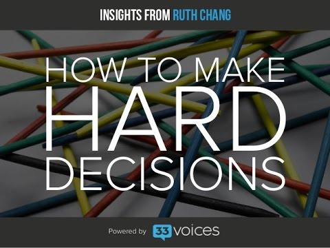 How to Make Hard Decisions - Ruth Chang - YouTube