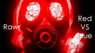 Filthy Dubstep Song - Red VS Blue - Rawr Productions