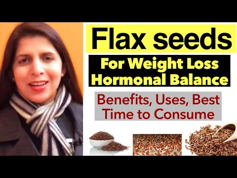 Flax seeds / अलसी के बीज For Weight Loss & Hormonal Balance | Uses, Benefits, Best Time to Consume