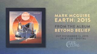 Mark McGuire - Earth: 2015 (Official Audio)