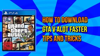 how to download gta v faster on ps4