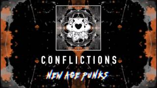 CONFLICTIONS // NEW AGE PUNKS