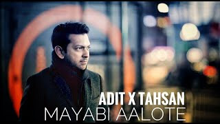 Mayabi Alote Tahsan Ft Adit Mp3 Song Download
