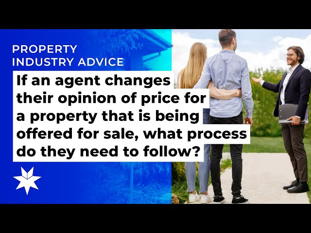 What's the process when changing an opinion of price for a property that is being offered for sale?