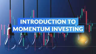 Introduction to Momentum Investing