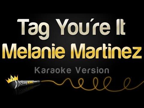 Melanie Martinez - Tag You're It (Karaoke Version)