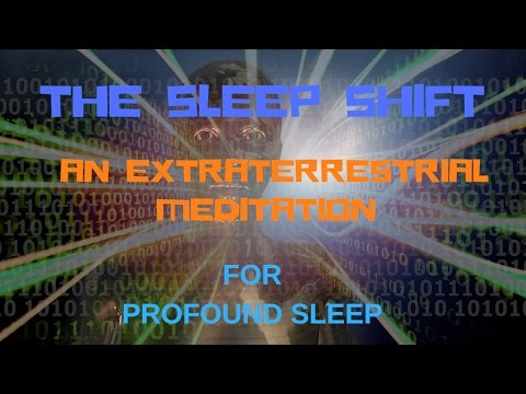 THE SLEEP SHIFT -AN EXTRATERRESTRIAL MEDITATION FOR PROFOUND SLEEP ASMR ( USE HEADPHONES)