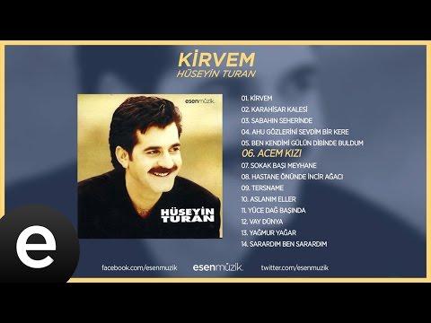 Acem Kızı (Hüseyin Turan) Official Audio # #hüseyinturan - Esen Müzik