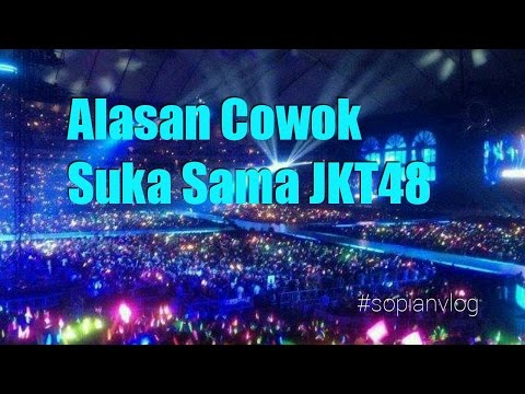 Alasan cowok suka JKT48 , JKT48 - SUKI SUKI SUKI #sopianvlog #03
