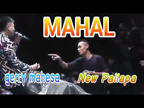 mahal - gerry mahesa - new pallapa