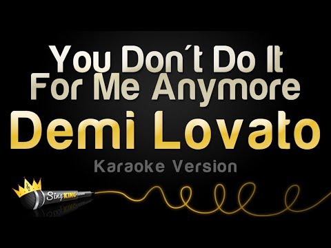 Demi Lovato - You Don't Do It For Me Anymore (Karaoke Version)