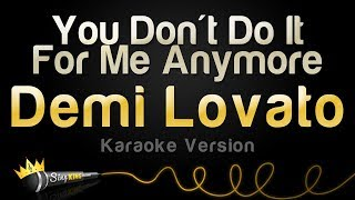 Demi Lovato You Don T Do It For Me Anymore Karaoke Version