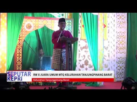 TV KEPRI BERITA.penutupan mtq Tingkat Kelurahan Tanjungpinang Barat