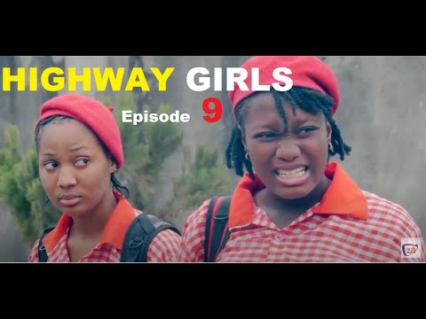 Download HIGHWAY GIRLS Episode 9 - 2021 LATEST NIGERIAN NOLLYWOOD MOVIE   NOLLYWOOD WEB SERIES   NEW MOVIES