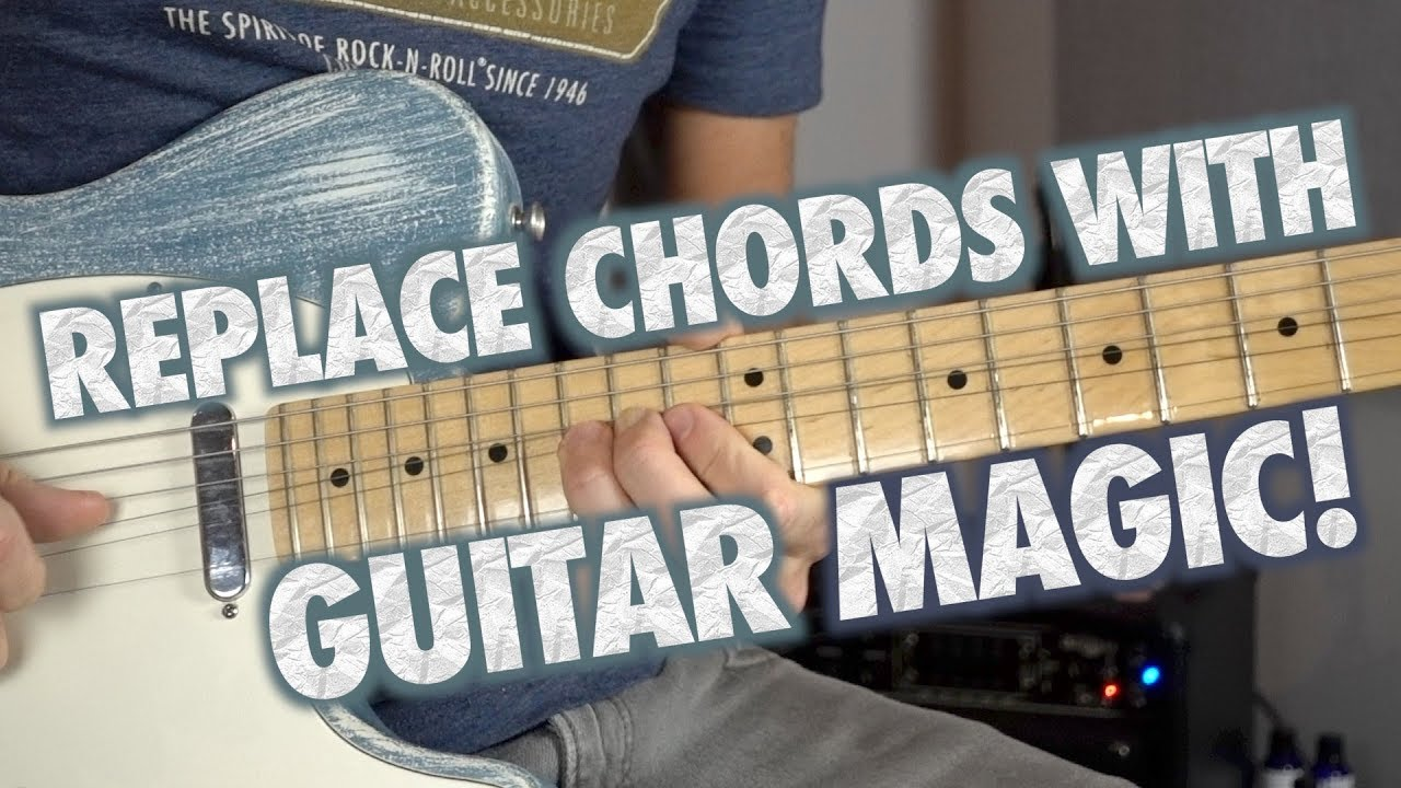 How To Replace Chords With Guitar Magic Youtube