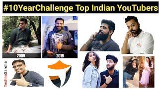 #10yearchallenge-Top Indian Tech & Comedy YouTubers | Technical Guruji | Tryootech | Trakin Tech