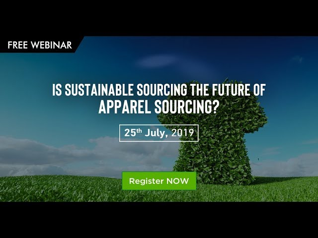 Full Webinar - Is Sustainable Sourcing the future of Apparel Sourcing? | Fibre2Fashion