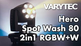 Varytec Hero Spot Wash 80 2in1 RGBW+W: Hybrid Power moving head