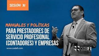 Cadefi - Manuales y Políticas para prestadores de Servicio Profesional y Empresas - Sesión 31