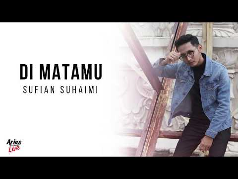 Sufian Suhaimi – Di Matamu ( Lirik Video HD ) Viral