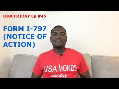 Q&A FRIDAY Ep #45 (i-797 NOTICE OF ACTION)