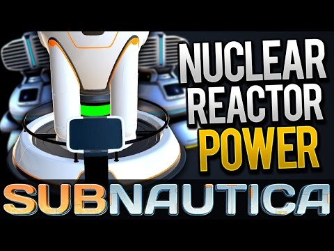 Subnautica - NUCLEAR POWER (Subnautica Early Access Gameplay)