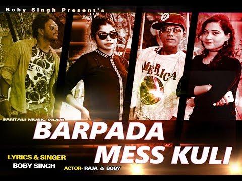 New Santali Music Video BARPADA MESS KULI Full Song