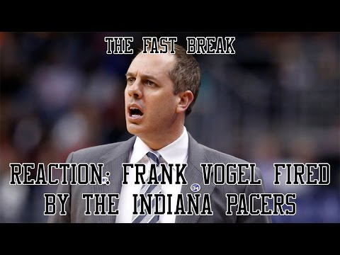 Reaction: Frank Vogel Fired By Indiana Pacers