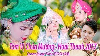 Hầu đồng đẹp nhất  3 giá  Chúa Mường - Hát Văn Hoài Thanh - Cô Đồng Xinh Thanh Hưởng Bắc Ninh  2017