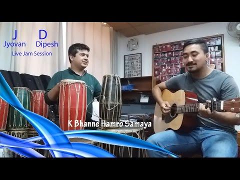 K Bhanne Hamro Samaya - Deuta ( Jyovan Bhuju ft. Dipesh Mishra//JD Live jam session )