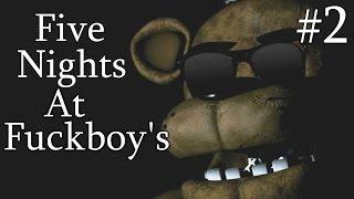 Five Nights at Fuckboy