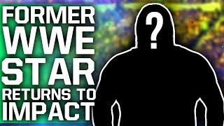 Former WWE Superstar Returns To IMPACT Wrestling   Return Announced For RAW