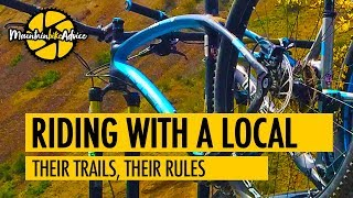 How to Ride Your Mountain Bike With Locals! | Mountain Bike Advice