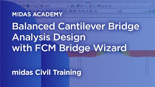 Balanced Cantilever Bridge Design - Midas Civil Online Training