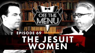 Off the Menu: Episode 69 - The Jesuit Women