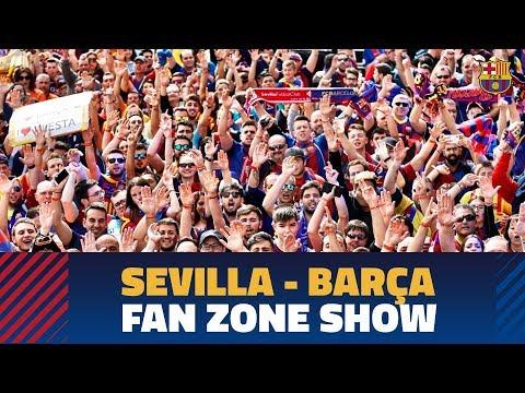 SEVILLA - BARÇA   Fan Zone Show