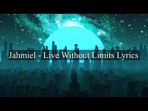 Jahmiel- Live without Limits| Lyrics