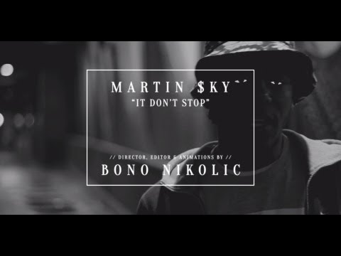 Martin $ky - IT DON'T STOP (Music Video)