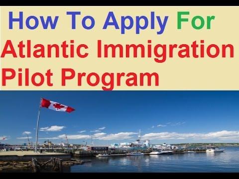 How To Apply For Atlantic Immigration Pilot Program