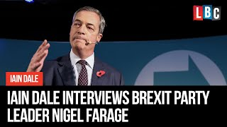 Iain Dale Interviews Brexit Party leader Nigel Farage live on LBC