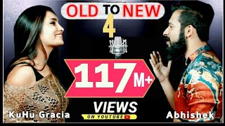 Old to New 4 KuHu Gracia Ft Abhishek Raina Mp3 Song Download