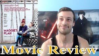 Maggie's Plan (2016) - Movie Review (Non-Spoiler)