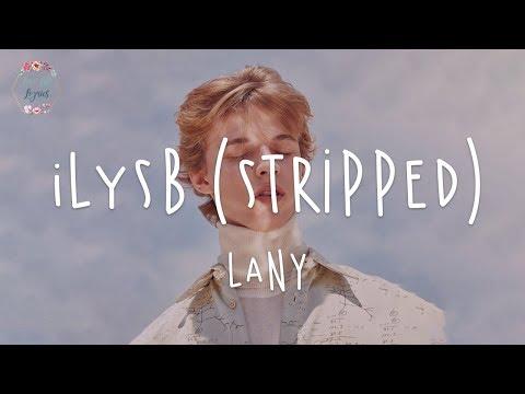 """""""i love you so bad"""" LANY - ILYSB (Stripped) // lyric video"""